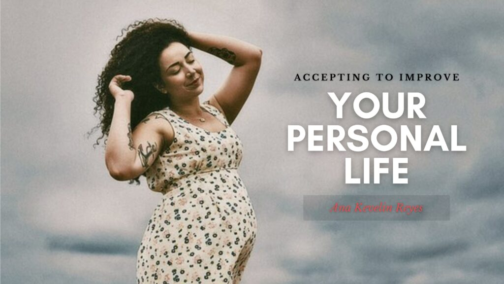 Accepting to Improve your Personal Life